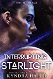 Interrupting Starlight (Before The Fall Book 1)