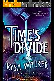 Time's Divide (The Chronos Files Book 3)