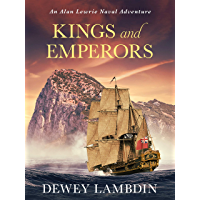 Kings and Emperors (The Alan Lewrie Naval Adventures Book 21)