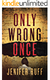 Only Wrong Once: A Suspense Thriller