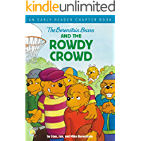 The Berenstain Bears and the Rowdy Crowd: An Early Reader Chapter Book (Berenstain Bears/Living Lights: A Faith Story)
