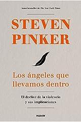 Los ángeles que llevamos dentro: El declive de la violencia y sus implicaciones (Spanish Edition) Kindle Edition