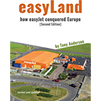 easyLand: How easyJet Conquered Europe (Second Edition)