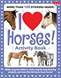 I Love Horses! Activity Book: Giddy-up great stickers, trivia, step-by-step drawing projects, and more for the horse…