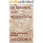Of Renewal and Redemption: A Pride and Prejudice Variation
