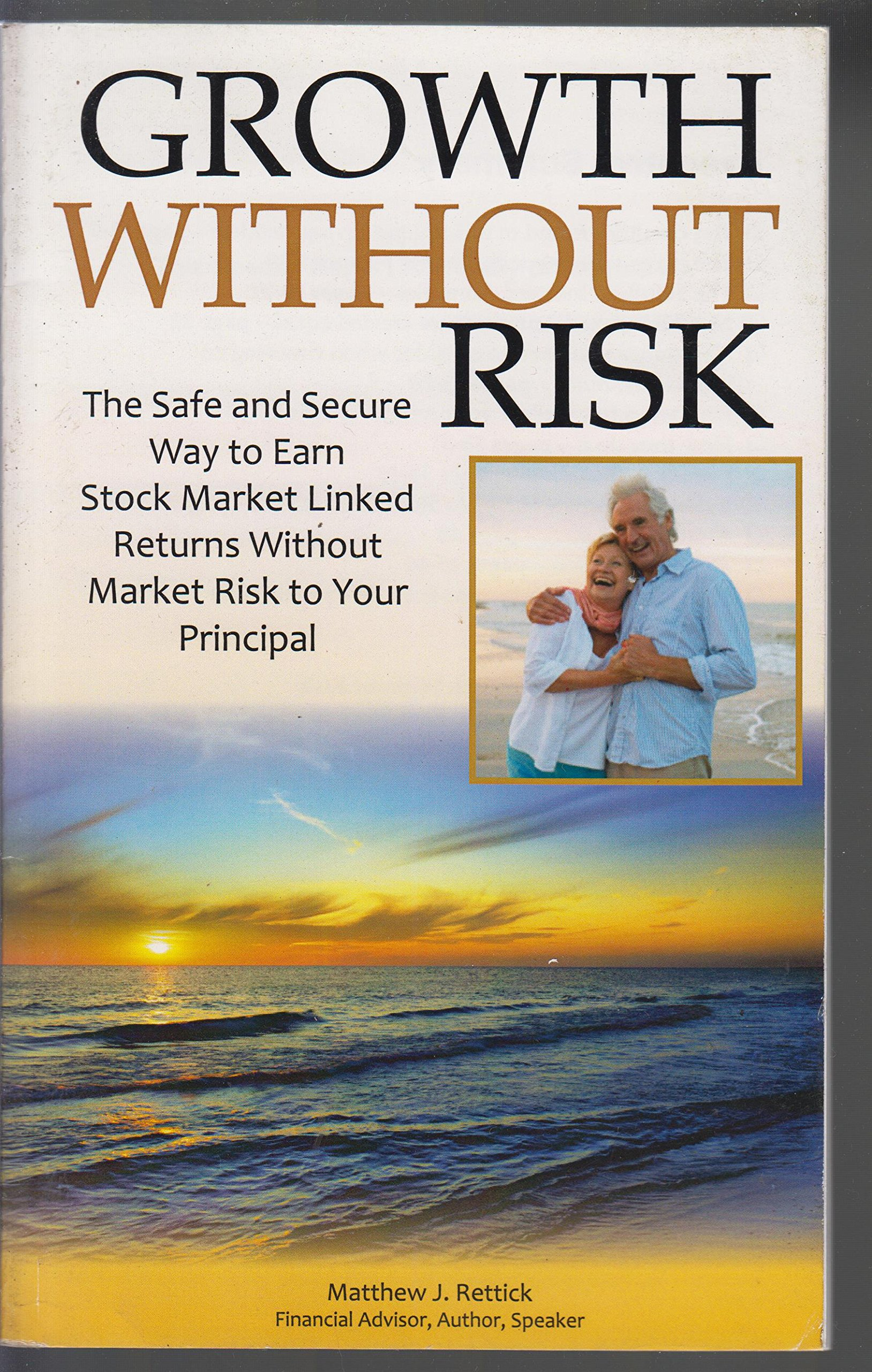 Growth Without Risk: The Safe and Secure Way to Earn Stock