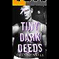 Tiny Dark Deeds: A Dark High School Bully Romance (Court Legacy Book 3)