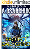 Project Daily Grind (Mirror World Book #1) LitRPG series