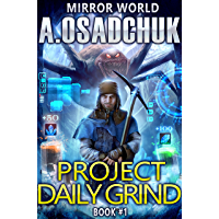 Project Daily Grind (Mirror World Book #1) LitRPG series (English Edition)