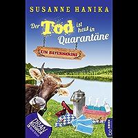 Der Tod ist heut in Quarantäne: Ein Bayernkrimi (Sofia und die Hirschgrund-Morde 10) (German Edition)