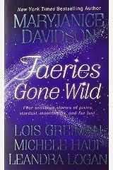 Faeries Gone Wild Mass Market Paperback