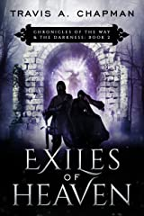 Exiles of Heaven: Chronicles of the Way & the Darkness: Book 2 (Chronicles of the Way and the Darkness) Kindle Edition