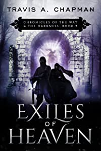 Exiles of Heaven: Chronicles of the Way & the Darkness: Book 2 (Chronicles of the Way and the Darkness)