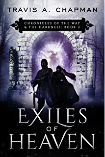 Ascent of the fallen chronicles of the way and the darkness book exiles of heaven chronicles of the way the darkness book 2 fandeluxe PDF