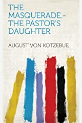 The Masquerade.-The pastor's daughter Kindle Edition