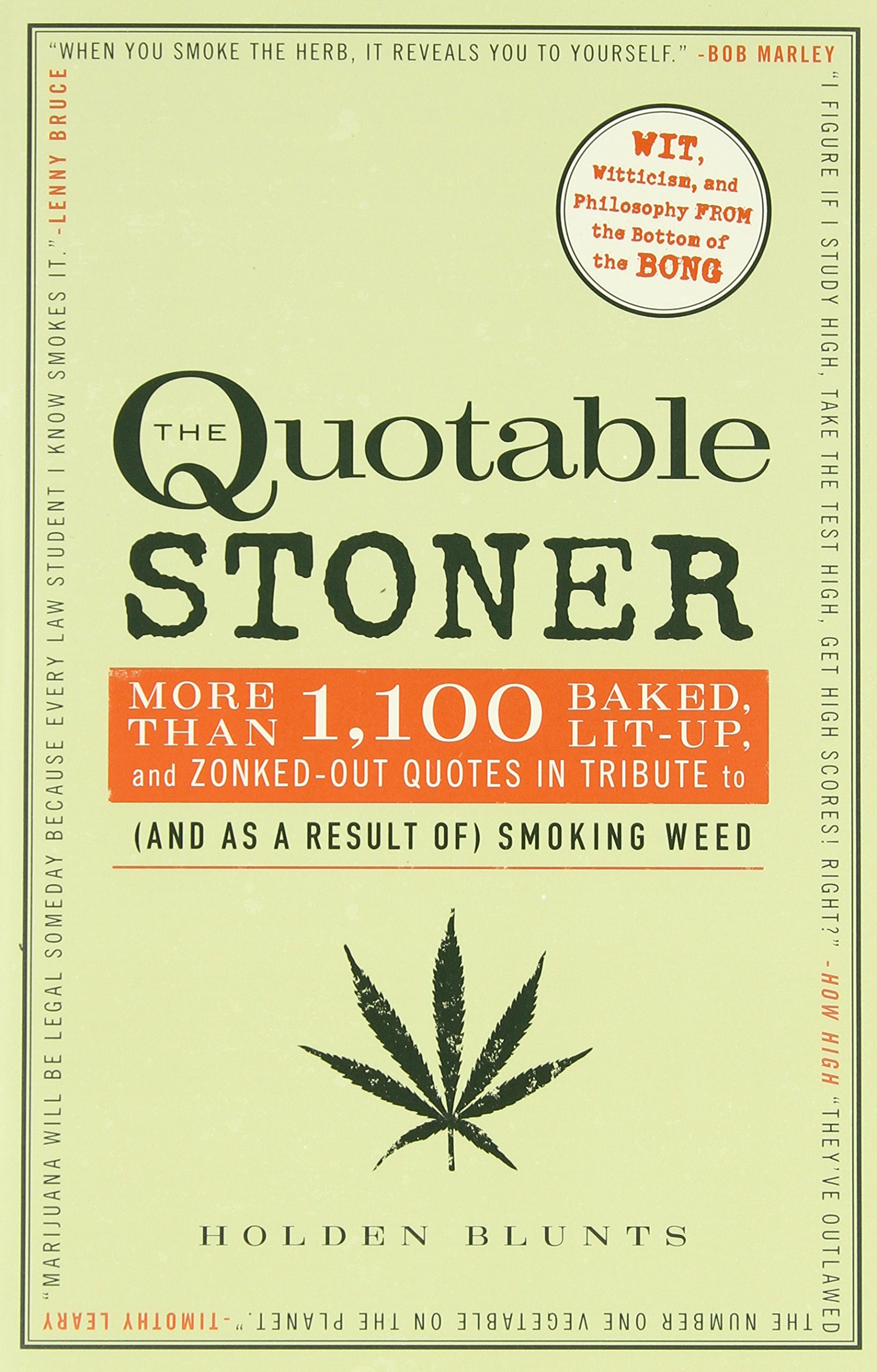 The Quotable Stoner: More Than 1, 100 Baked, Lit-Up, and ...