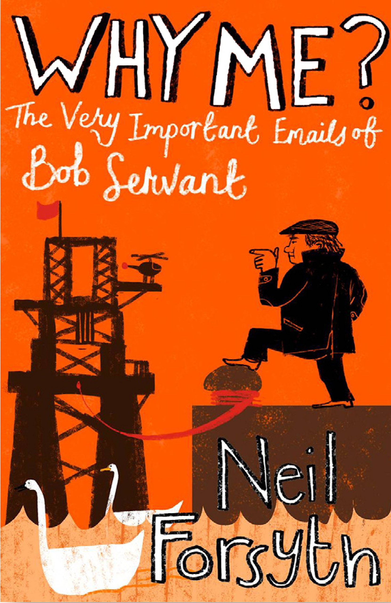 Why Me? The Very Important emails of Bob Servant PDF