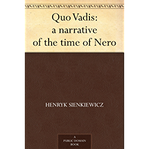 Quo Vadis: a narrative of the time of Nero