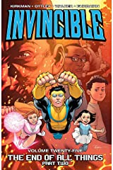 Invincible Vol. 25: The End Of All Things, Part 2 Kindle Edition