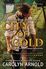 City of Gold: An exciting, action-packed, edge-of-your-seat adventure (Matthew Connor Adventure Series Book 1) Kindle Edition