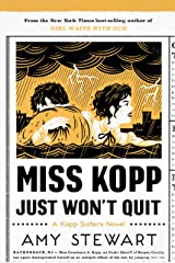 Miss Kopp Just Won't Quit (A Kopp Sisters Novel Book 4) Kindle Edition