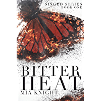 Bitter Heat (Singed Series Book 1) (English Edition)