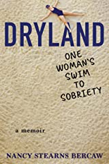 Dryland: One Woman's Swim to Sobriety Kindle Edition