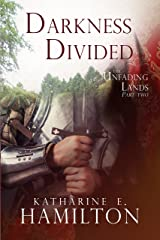 Darkness Divided: Part Two in The Unfading Lands Series Kindle Edition
