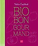 Bio, bon, gourmand : Mes recettes pour cuisiner les aliments du bien-être