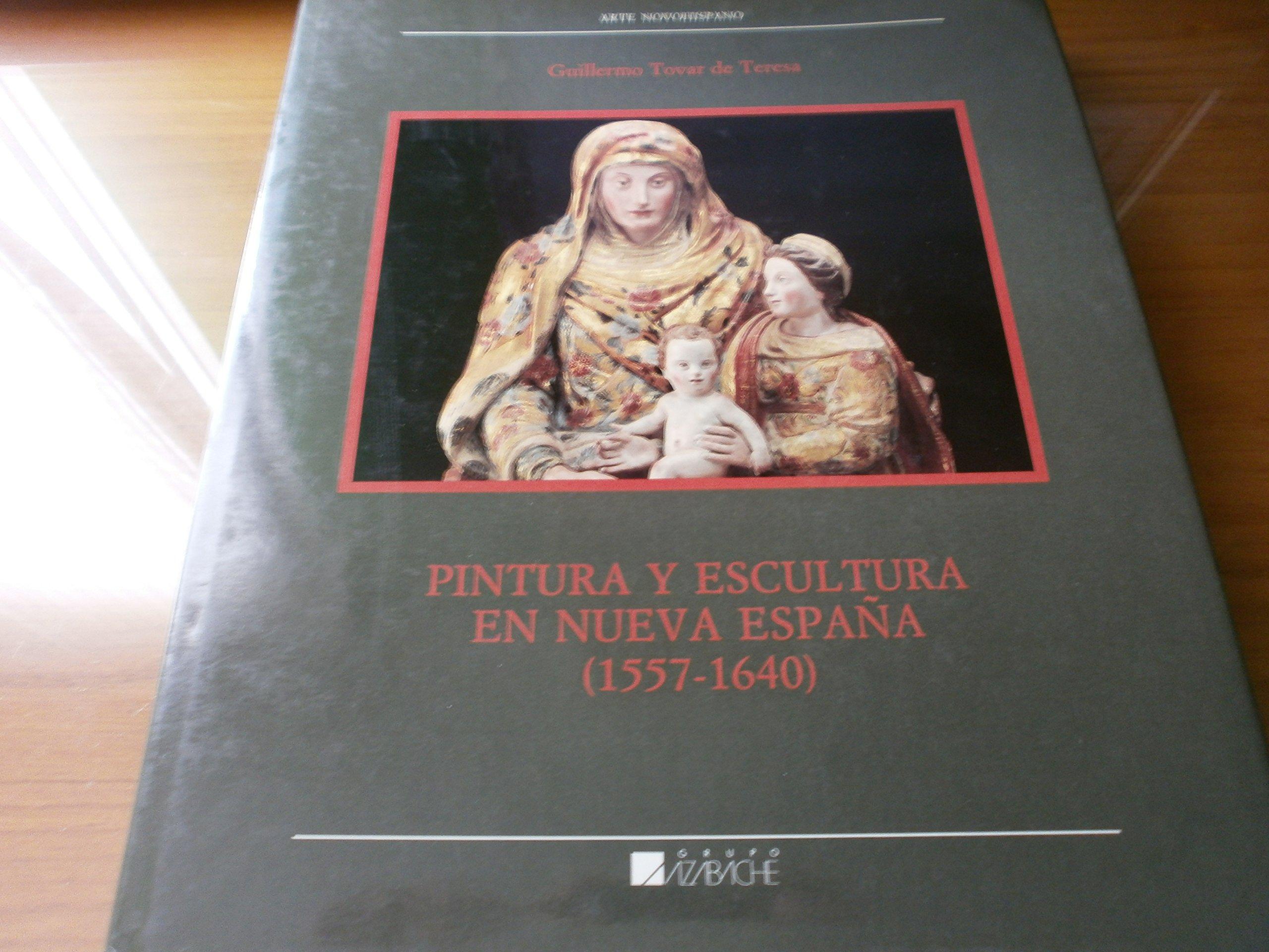 PINTURA Y ESCULTURA EN NUEVA ESPAÑA 1547-1640: Amazon.es: TOVAR DE ...