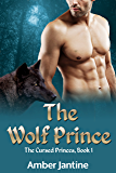 The Wolf Prince: The Cursed Princes, Book One