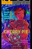 Cherry Pie: A Cyberpink Story