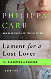Lament for a Lost Lover (The Daughters of England Book 5)