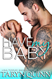 Have My Baby (Dirty DILFs Book 1) (English Edition)