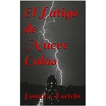 El Látigo de Nueve Colas (Spanish Edition) Mar 07, 2014