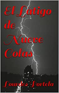 El Látigo de Nueve Colas (Spanish Edition)