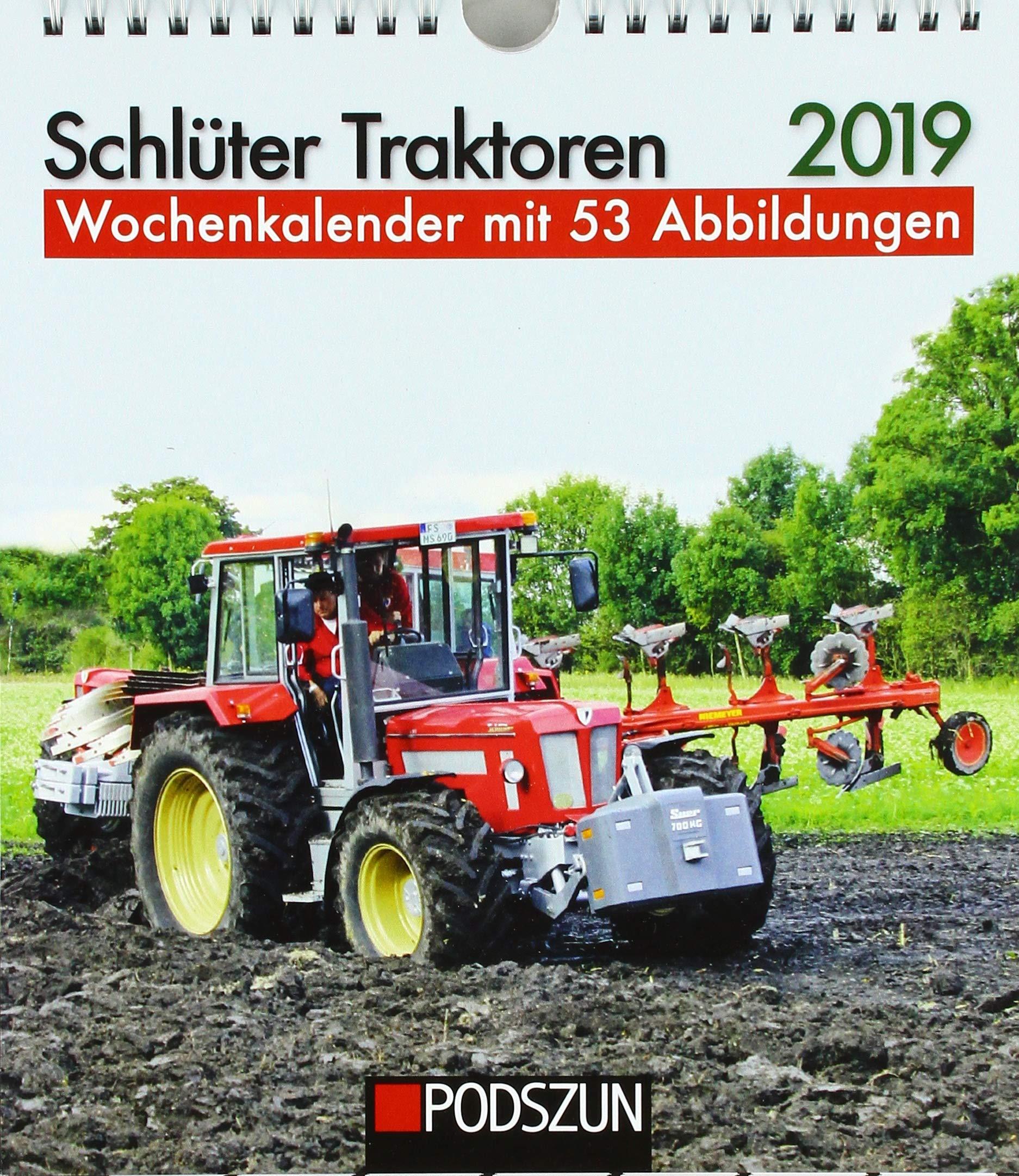 Schlüter Traktoren 2019  Wochenkalender Mit 53 Fotografien