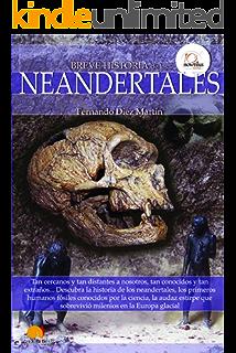 Breve historia de los neandertales (Spanish Edition)