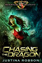 Chasing The Dragon: Quantum Gravity Book Four Kindle Edition