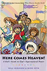 Here Comes Heaven!: A Kid's Guide to God's Supernatural Power Kindle Edition