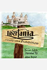 Libertania: A Country Called Prohibition Audible Audiobook