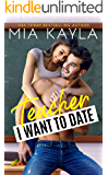 Teacher I Want to Date: An Opposites Attract Romance