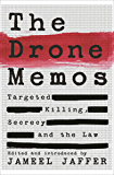 The Drone Memos: Targeted Killing, Secrecy and the Law