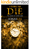 A Time to Die (The Legend of Carter Gabel Book 3)
