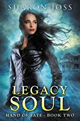Legacy Soul: Hand of Fate - Book Two Kindle Edition