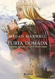 Fúria Domada (Guerreiras Livro 2)