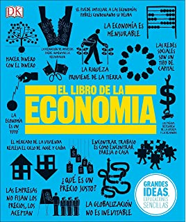 El Libro de la Economía (Big Ideas Simply Explained) (Spanish Edition)