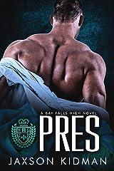 PRES (Bay Falls High - the Rulz Book 1) Kindle Edition