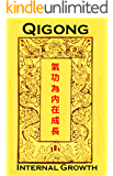 Qigong for Internal Growth: Eight Brocades and other exercises to develop your Energy (Golden Flower Internal Arts Book…