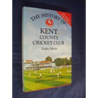 The History of Kent County Cricket Club (Christopher Helm County Cricket)